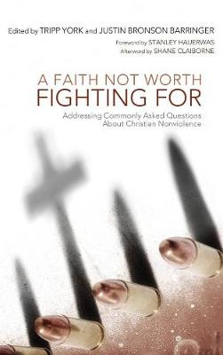 A Faith Not Worth Fighting For (Hardback)