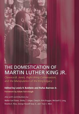 The Domestication of Martin Luther King Jr. (Hardback)
