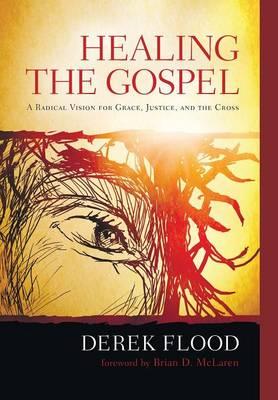 Healing the Gospel (Hardback)