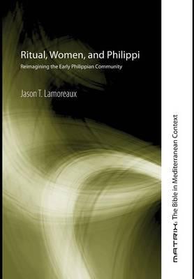 Ritual, Women, and Philippi (Hardback)