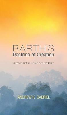 Barth's Doctrine of Creation (Hardback)
