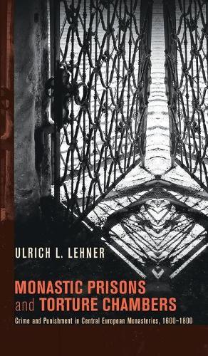 Monastic Prisons and Torture Chambers (Hardback)