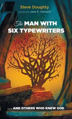 The Man with Six Typewriters (Hardback)