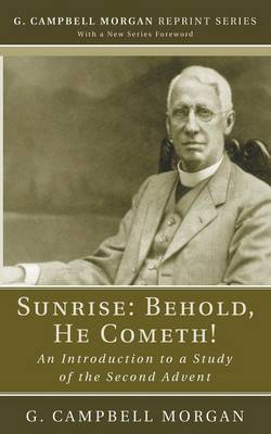 Sunrise: Behold, He Cometh! - G. Campbell Morgan Reprint (Paperback)