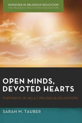 Open Minds, Devoted Hearts - Horizons in Religious Education (Paperback)