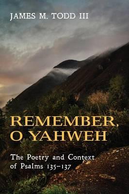 Remember, O Yahweh (Paperback)