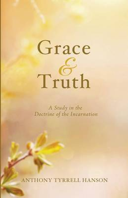 Grace & Truth (Paperback)
