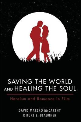 Saving the World and Healing the Soul (Paperback)
