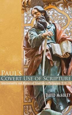 Paul's Covert Use of Scripture (Hardback)