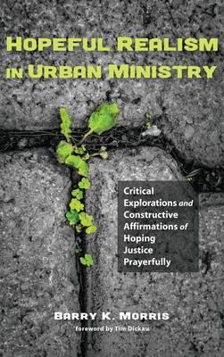 Hopeful Realism in Urban Ministry (Hardback)