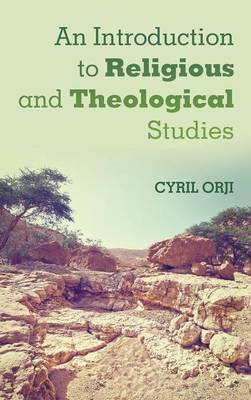 An Introduction to Religious and Theological Studies (Hardback)