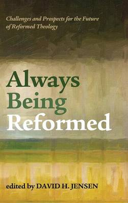 Always Being Reformed (Hardback)