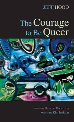 The Courage to Be Queer (Hardback)