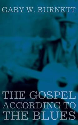 The Gospel According to the Blues (Hardback)
