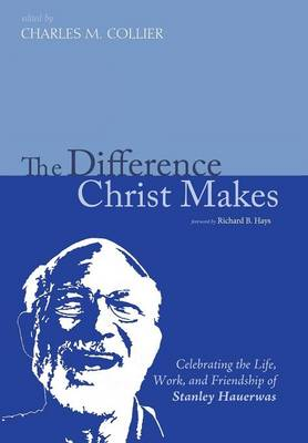 The Difference Christ Makes (Hardback)
