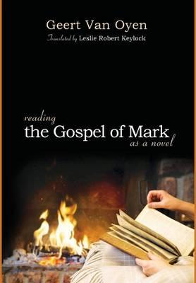 Reading the Gospel of Mark as a Novel (Hardback)