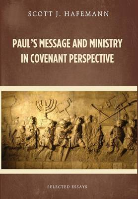 Paul's Message and Ministry in Covenant Perspective (Hardback)