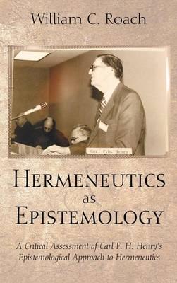 Hermeneutics as Epistemology (Hardback)