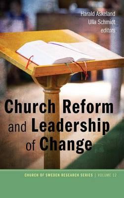 Church Reform and Leadership of Change (Hardback)