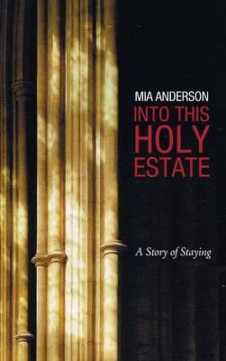 Into This Holy Estate (Hardback)