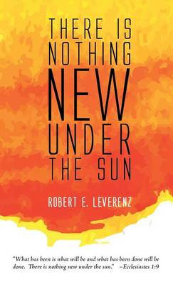 There Is Nothing New Under the Sun (Hardback)