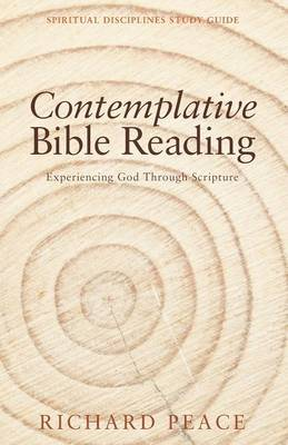 Contemplative Bible Reading - Spiritual Disciplines Study Guide (Paperback)