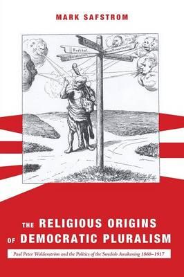 The Religious Origins of Democratic Pluralism (Paperback)
