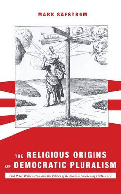 The Religious Origins of Democratic Pluralism (Hardback)