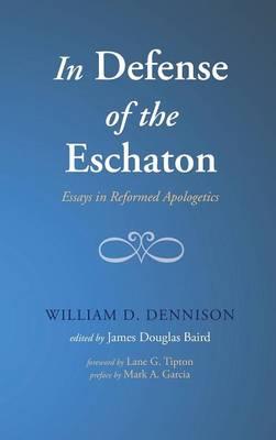 In Defense of the Eschaton (Hardback)
