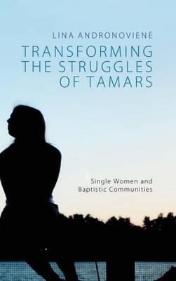 Transforming the Struggles of Tamars (Hardback)