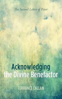 Acknowledging the Divine Benefactor (Hardback)