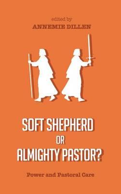 Soft Shepherd or Almighty Pastor? (Hardback)