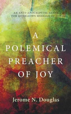 A Polemical Preacher of Joy (Hardback)