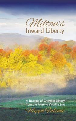Milton's Inward Liberty (Hardback)