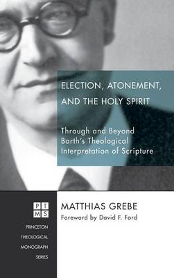 Election, Atonement, and the Holy Spirit (Hardback)