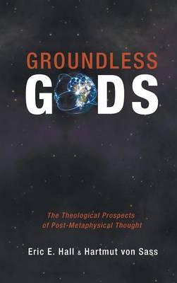 Groundless Gods (Hardback)