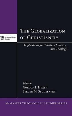 The Globalization of Christianity (Hardback)