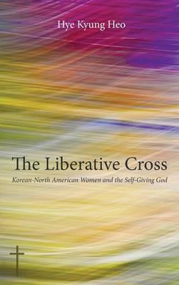 The Liberative Cross (Hardback)
