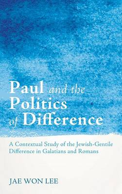 Paul and the Politics of Difference (Hardback)