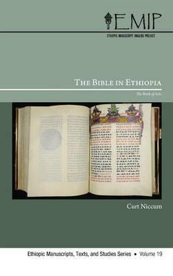 The Bible in Ethiopia - Ethiopic Manuscripts, Texts, and Studies 19 (Hardback)