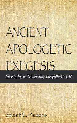 Ancient Apologetic Exegesis (Hardback)