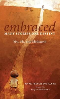 Embraced: Many Stories, One Destiny (Hardback)