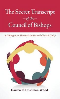 The Secret Transcript of the Council of Bishops (Hardback)