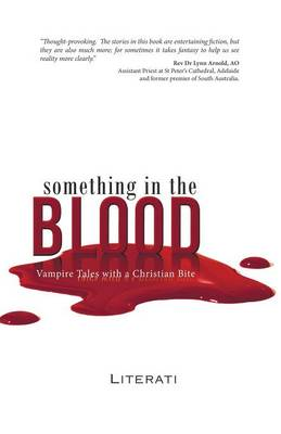 Something in the Blood: Vampire Tales with a Christian Bite (Paperback)