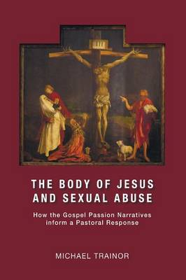The Body of Jesus and Sexual Abuse (Paperback)