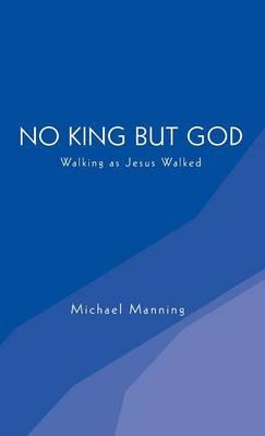No King But God (Hardback)