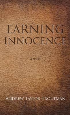Earning Innocence (Hardback)