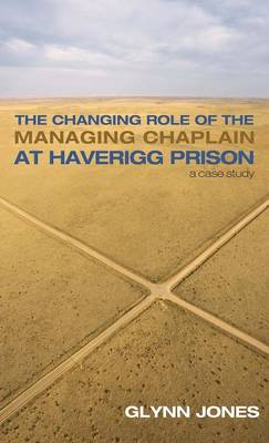 The Changing Role of the Managing Chaplain at Haverigg Prison (Hardback)