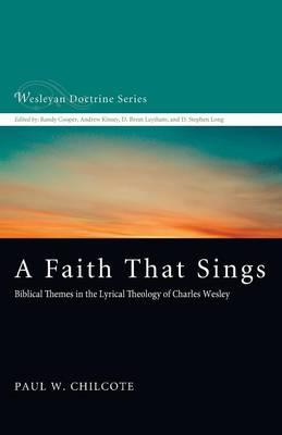 A Faith That Sings - Wesleyan Doctrine 12 (Paperback)