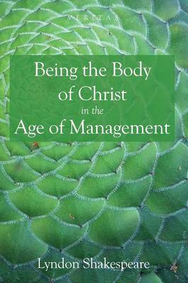 Being the Body of Christ in the Age of Management - Veritas 19 (Paperback)